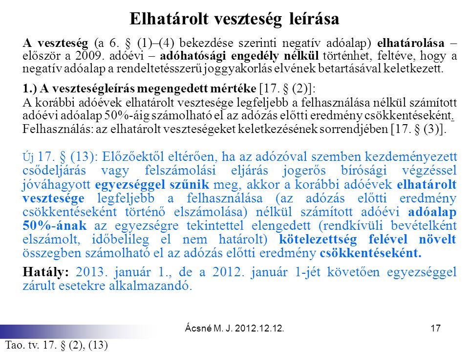 Ácsné M. J. 2012.12.12.17 Elhatárolt veszteség leírása A veszteség (a 6. § (1)–(4) bekezdése szerinti negatív adóalap) elhatárolása – először a 2009.