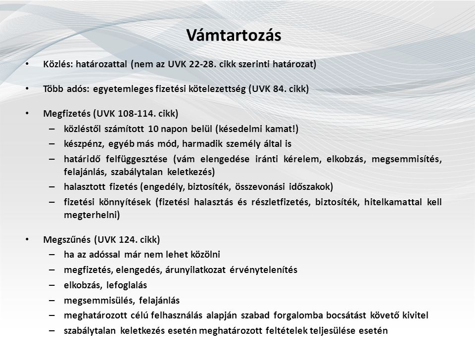 Vámtartozás Közlés: határozattal (nem az UVK 22-28.