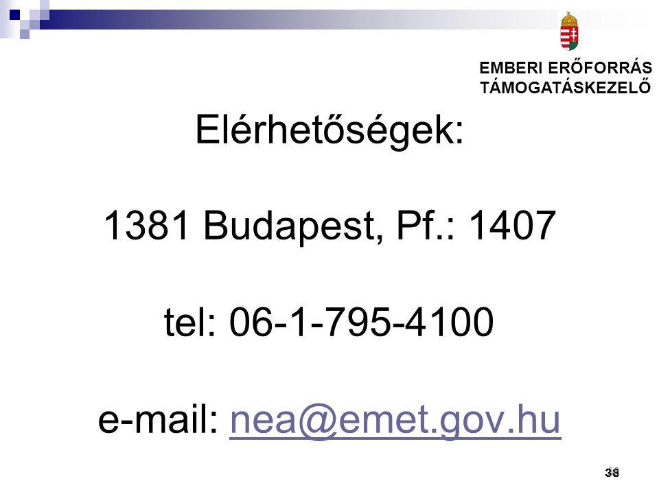 38 Elérhetőségek: 1381 Budapest, Pf.: 1407 tel: 06-1-795-4100 e-mail: nea@emet.gov.hunea@emet.gov.hu 38 EMBERI ERŐFORRÁS TÁMOGATÁSKEZELŐ