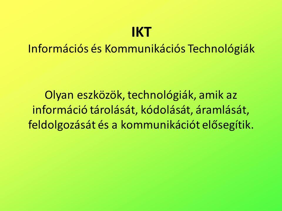 Olyan eszközök, technológiák, amik az információ tárolását, kódolását, áramlását, feldolgozását és a kommunikációt elősegítik.