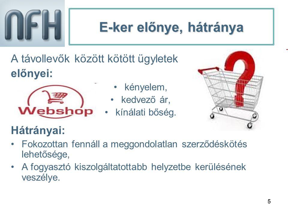 16 Jogszerű kereskedelmi gyakorlat Webáruház üzemeltetés esetén (7) A szerződés alakiságára, iktatására és utólagos hozzáférhetőségére vonatkozó tájékoztatás: Jogszerű, ha a vállalkozás tájékoztat arról, hogy a szerződés írásba foglalt szerződésnek minősül-e, valamint arról is, hogy a szerződés iktatásra kerül-e, esetlegesen a szerződés utólagos hozzáférése biztosított-e.