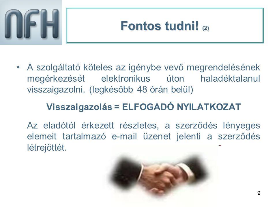 20 Jogszerű kereskedelmi gyakorlat Webáruház üzemeltetés esetén (11) Elállási jogról szóló tájékoztatás: A vállalkozás a szerződés megkötése előtt, kellő időben köteles a fogyasztót tájékoztatni az elállási jogáról.
