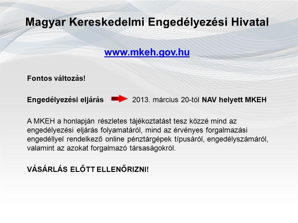 Magyar Kereskedelmi Engedélyezési Hivatal www.mkeh.gov.hu Fontos változás.