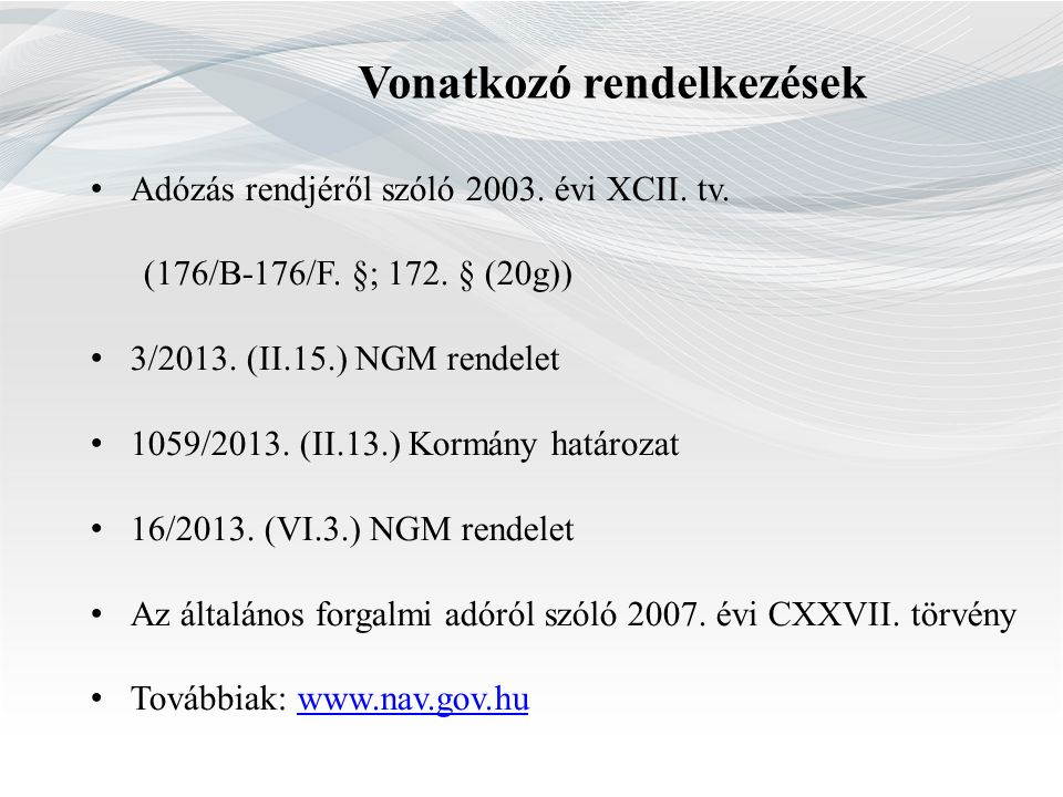 Kire vonatkozik. 3/2013. (II.15.) NGM rendelet 1.