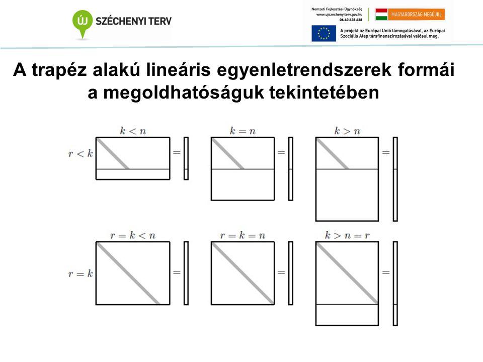 A trapéz alakú lineáris egyenletrendszerek formái a megoldhatóságuk tekintetében