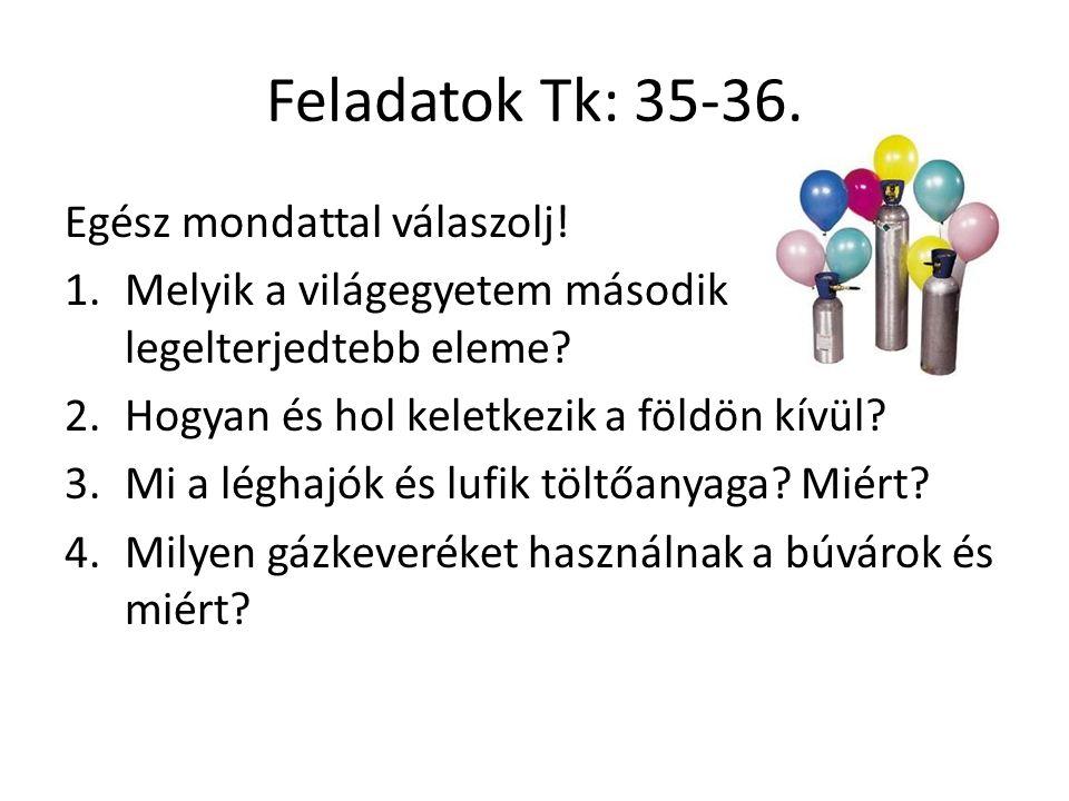 Feladatok Tk: 35-36. Egész mondattal válaszolj.