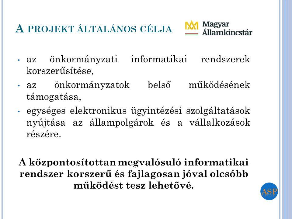A PROJEKT ÁLTALÁNOS CÉLJA az önkormányzati informatikai rendszerek korszerűsítése, az önkormányzatok belső működésének támogatása, egységes elektronik