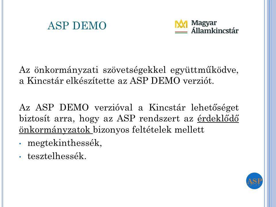 Az önkormányzati szövetségekkel együttműködve, a Kincstár elkészítette az ASP DEMO verziót. Az ASP DEMO verzióval a Kincstár lehetőséget biztosít arra