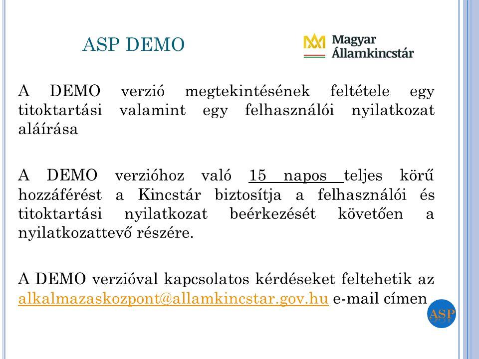 A DEMO verzió megtekintésének feltétele egy titoktartási valamint egy felhasználói nyilatkozat aláírása A DEMO verzióhoz való 15 napos teljes körű hoz