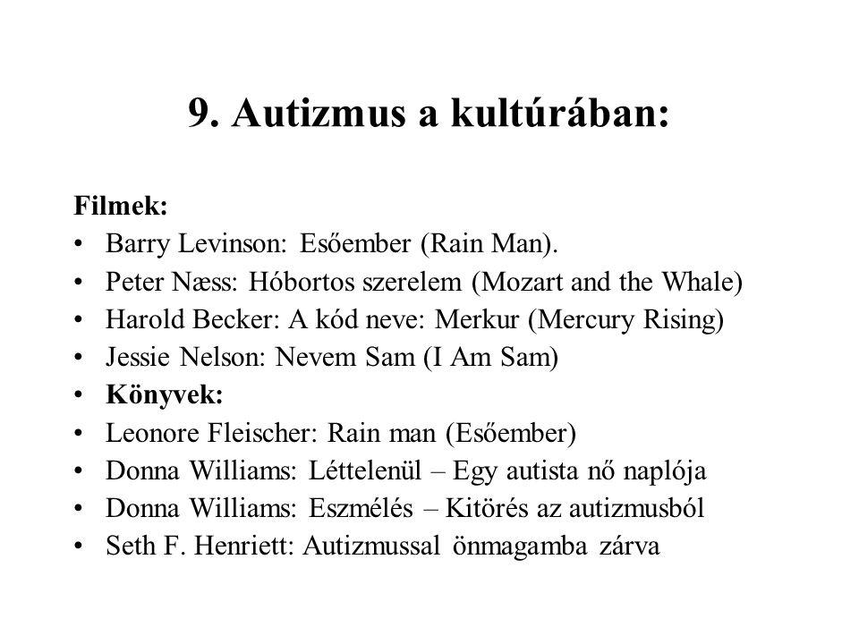 9. Autizmus a kultúrában: Filmek: Barry Levinson: Esőember (Rain Man).
