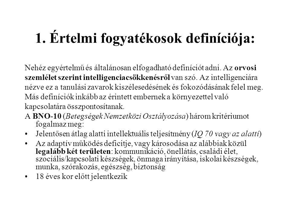 1. Értelmi fogyatékosok definíciója: Nehéz egyértelmű és általánosan elfogadható definíciót adni.