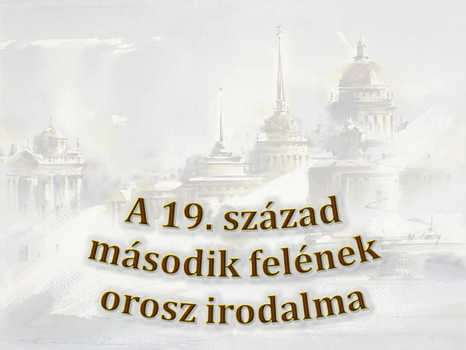 Általános tendenciák 1.19.század második felének orosz lírája Ny.