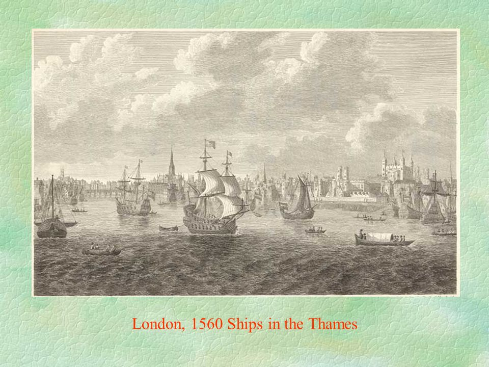 London, 1560 Ships in the Thames