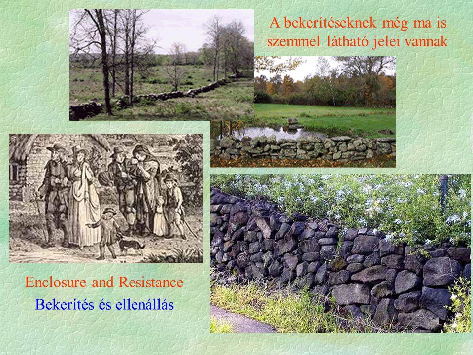 A bekerítéseknek még ma is szemmel látható jelei vannak Enclosure and Resistance Bekerítés és ellenállás
