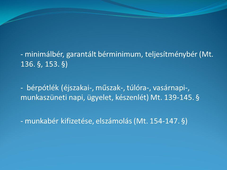 - minimálbér, garantált bérminimum, teljesítménybér (Mt.