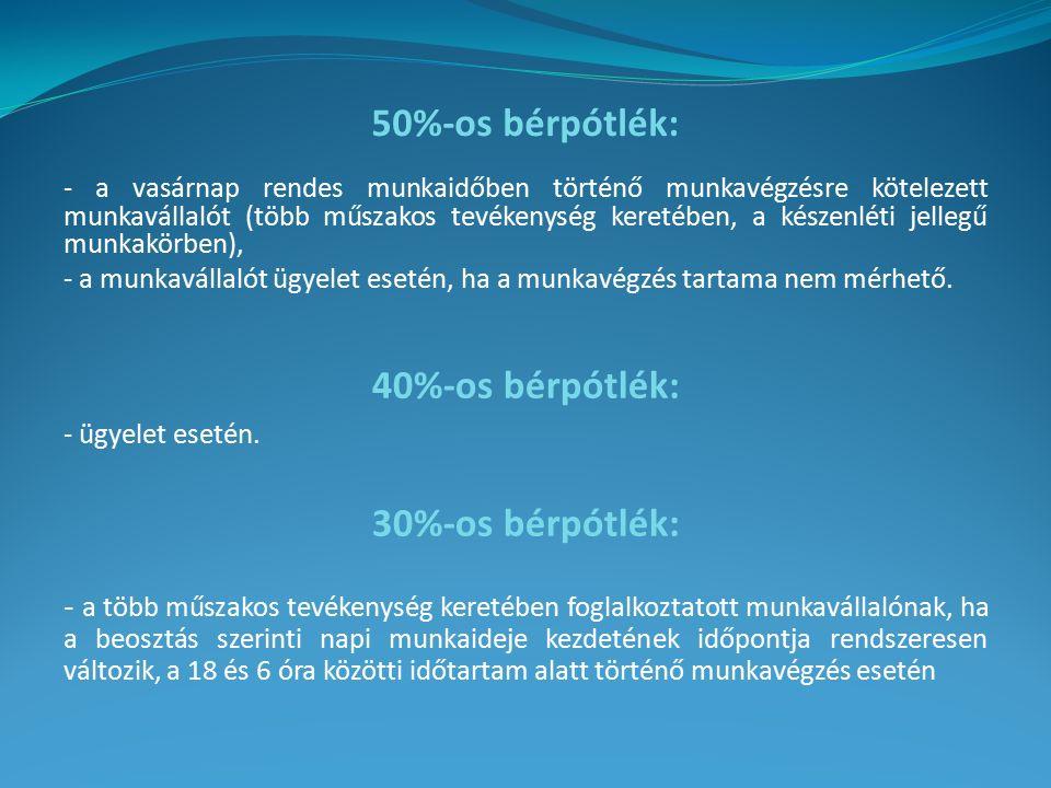 50%-os bérpótlék: - a vasárnap rendes munkaidőben történő munkavégzésre kötelezett munkavállalót (több műszakos tevékenység keretében, a készenléti je