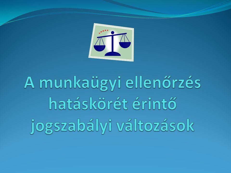 A munkaügyi intézkedések jogszabályi háttere 1.A munka törvénykönyvéről szóló 2012.
