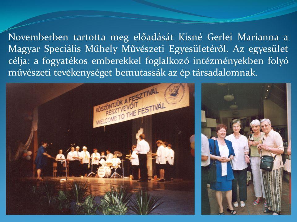 Novemberben tartotta meg előadását Kisné Gerlei Marianna a Magyar Speciális Műhely Művészeti Egyesületéről.