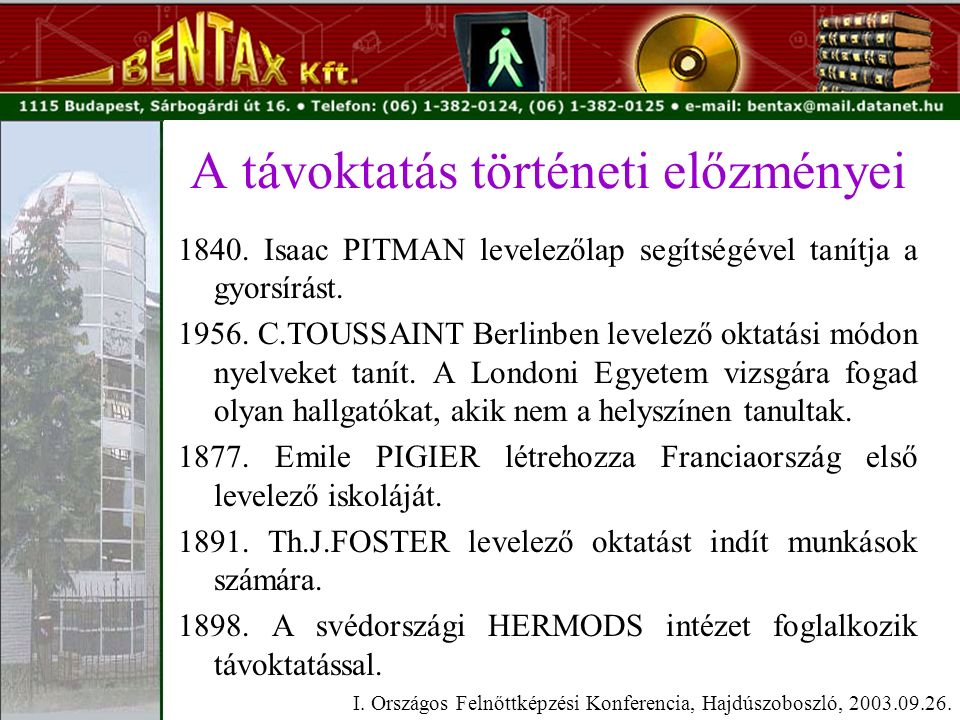 A távoktatás történeti előzményei 1840. Isaac PITMAN levelezőlap segítségével tanítja a gyorsírást.