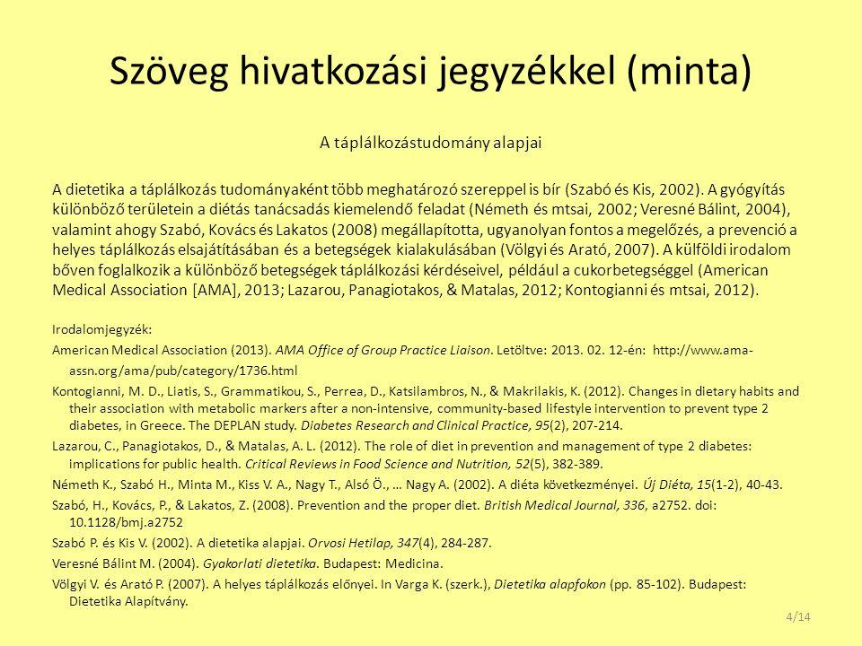 """Szövegben előforduló hivatkozások - példák Egy szerzős műveknél: – Kovács (2007) szerint … – (Kovács, 2007) – """"az APA stílus használata nehézségeket okozhat, különösen az első alkalommal (Kovács, 2007, p."""