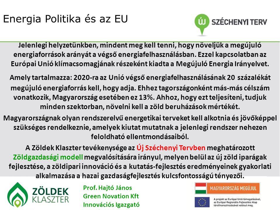 Energia Politika és az EU Jelenlegi helyzetünkben, mindent meg kell tenni, hogy növeljük a megújuló energiaforrások arányát a végső energiafelhasználásban.