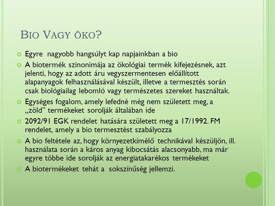 B IO V AGY ÖKO .