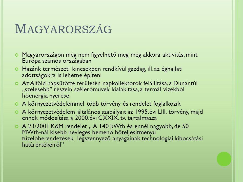 M AGYARORSZÁG Magyarországon még nem figyelhető meg még akkora aktivitás, mint Európa számos országában Hazánk természeti kincsekben rendkívül gazdag, ill.