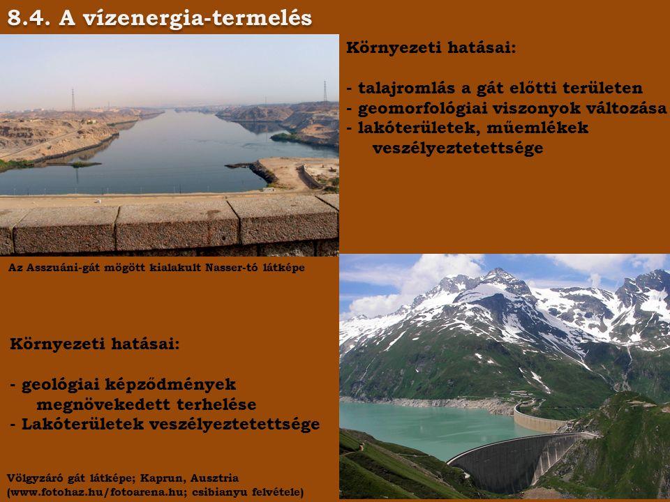8.4. A vízenergia-termelés Az Asszuáni-gát mögött kialakult Nasser-tó látképe Völgyzáró gát látképe; Kaprun, Ausztria (www.fotohaz.hu/fotoarena.hu; cs