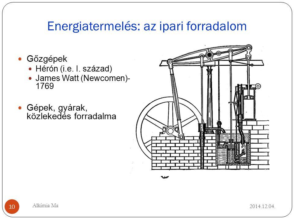 Energiatermelés: az ipari forradalom 2014.12.04. Gőzgépek Hérón (i.e.