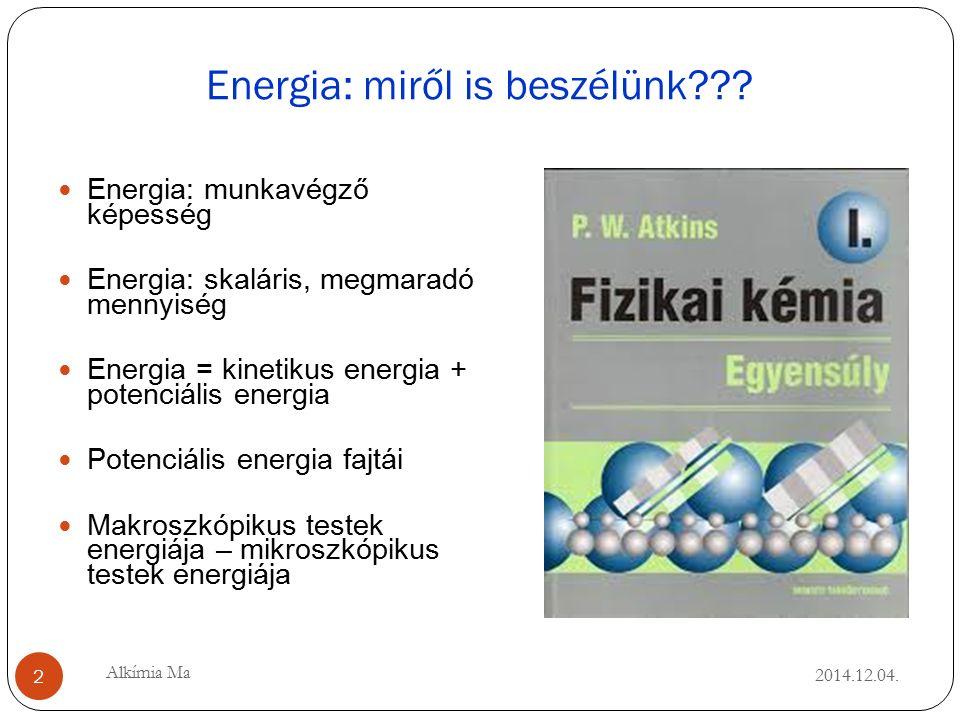 Energia: miről is beszélünk??. 2014.12.04.