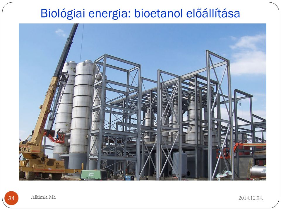 Biológiai energia: bioetanol előállítása 2014.12.04.
