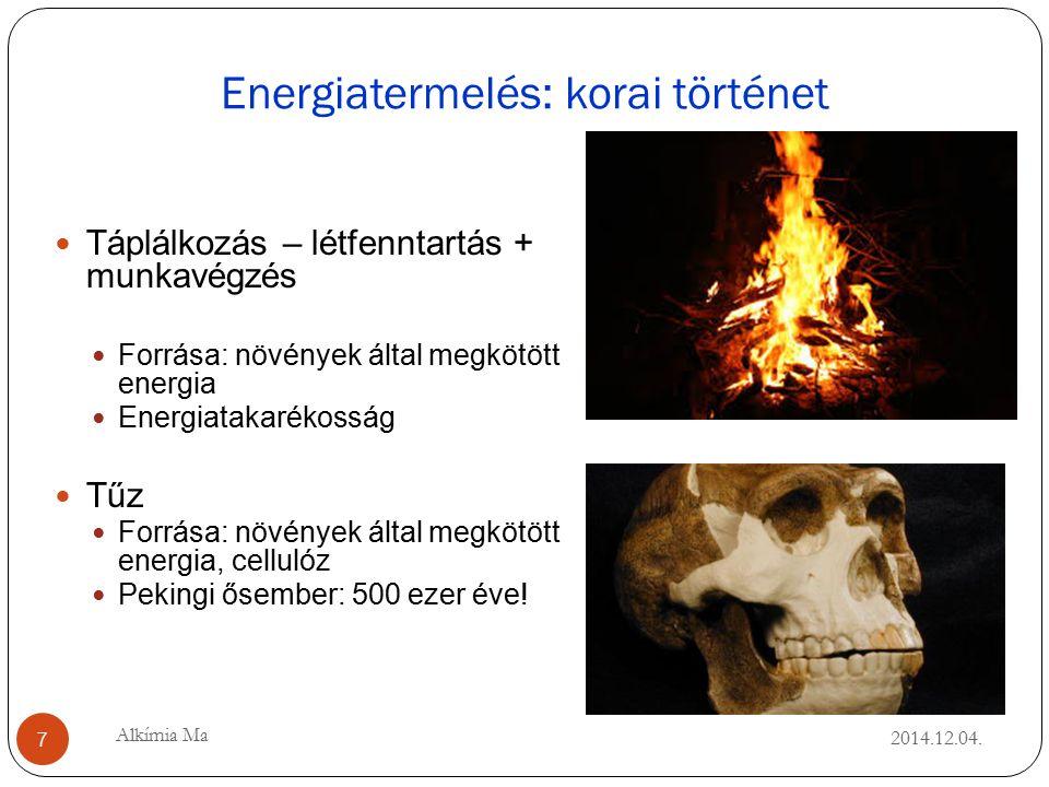 Energiatermelés: korai történet 2014.12.04.
