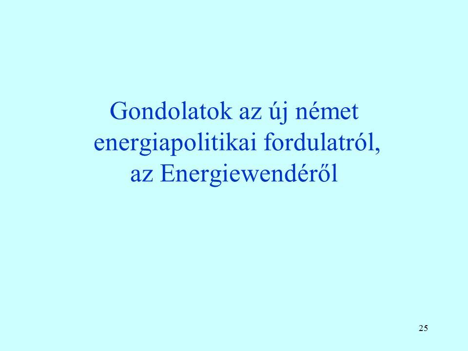 Gondolatok az új német energiapolitikai fordulatról, az Energiewendéről 25