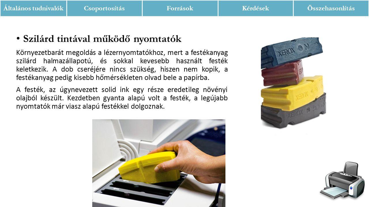 Szilárd tintával működő nyomtatók Környezetbarát megoldás a lézernyomtatókhoz, mert a festékanyag szilárd halmazállapotú, és sokkal kevesebb használt festék keletkezik.