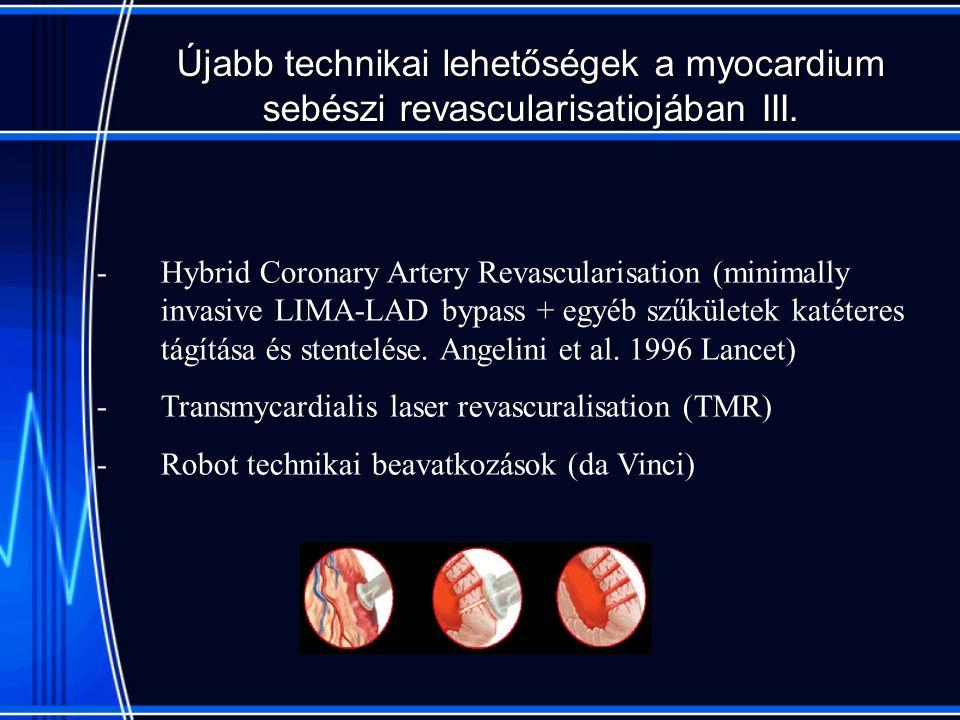 Újabb technikai lehetőségek a myocardium sebészi revascularisatiojában III.