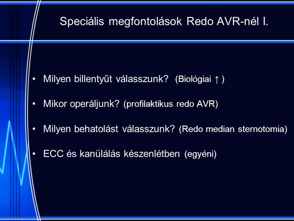 Speciális megfontolások Redo AVR-nél I. Milyen billentyűt válasszunk.