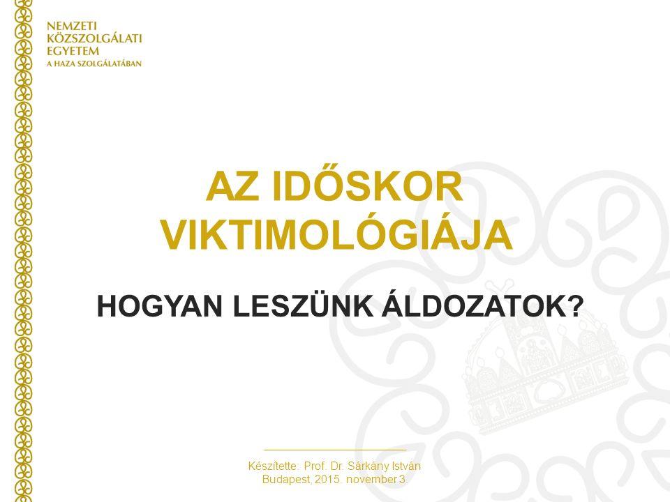 Készítette: Prof. Dr. Sárkány István Budapest, 2015.