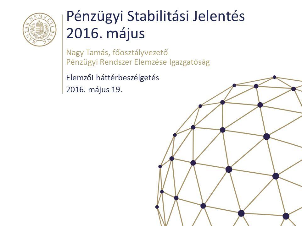 Fő üzenetek Magyar Nemzeti Bank 2 A hazai bankrendszer sokkellenálló képessége változatlanul erős, sérülékenysége tovább mérséklődött, mérlegszerkezete egészségesebb.