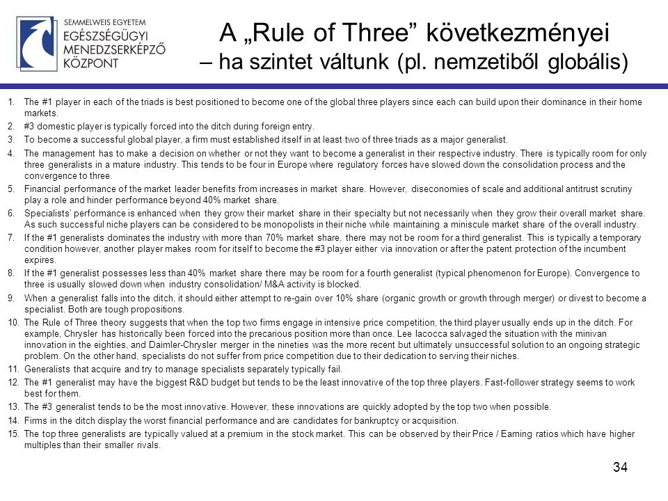 "A ""Rule of Three"" következményei – ha szintet váltunk (pl. nemzetiből globális) 1.The #1 player in each of the triads is best positioned to become one"