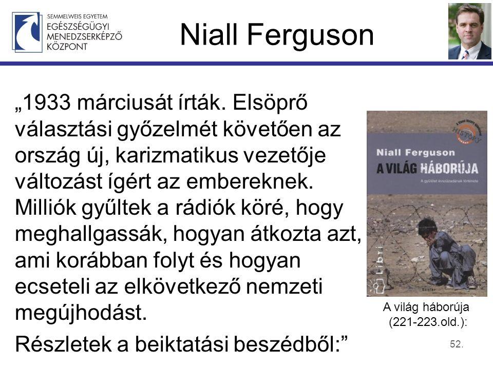 """Niall Ferguson """"1933 márciusát írták."""
