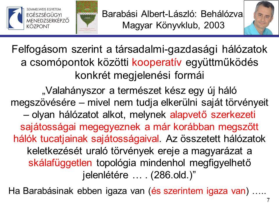 Barabási Albert-László: Behálózva.