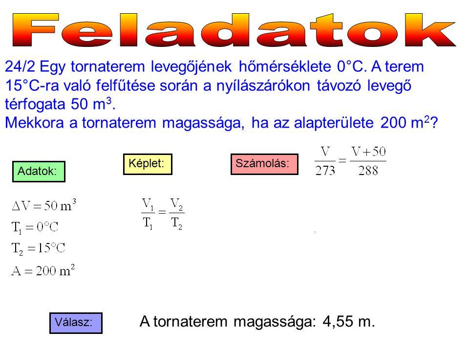 24/2 Egy tornaterem levegőjének hőmérséklete 0°C.