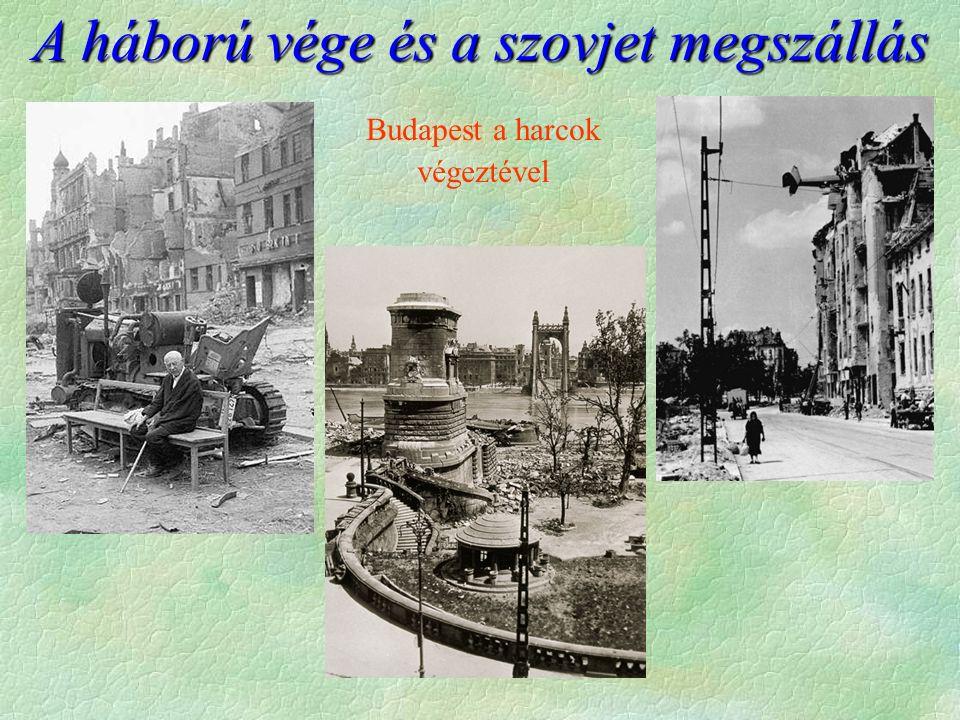 A háború vége és a szovjet megszállás Budapest a harcok végeztével