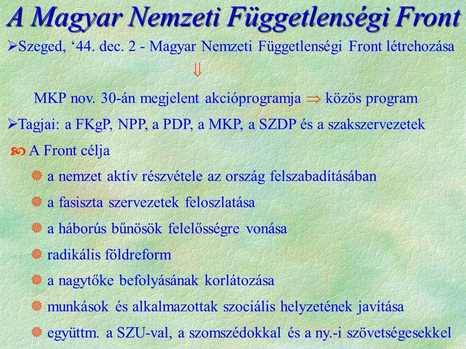 A Magyar Nemzeti Függetlenségi Front  Szeged, '44.