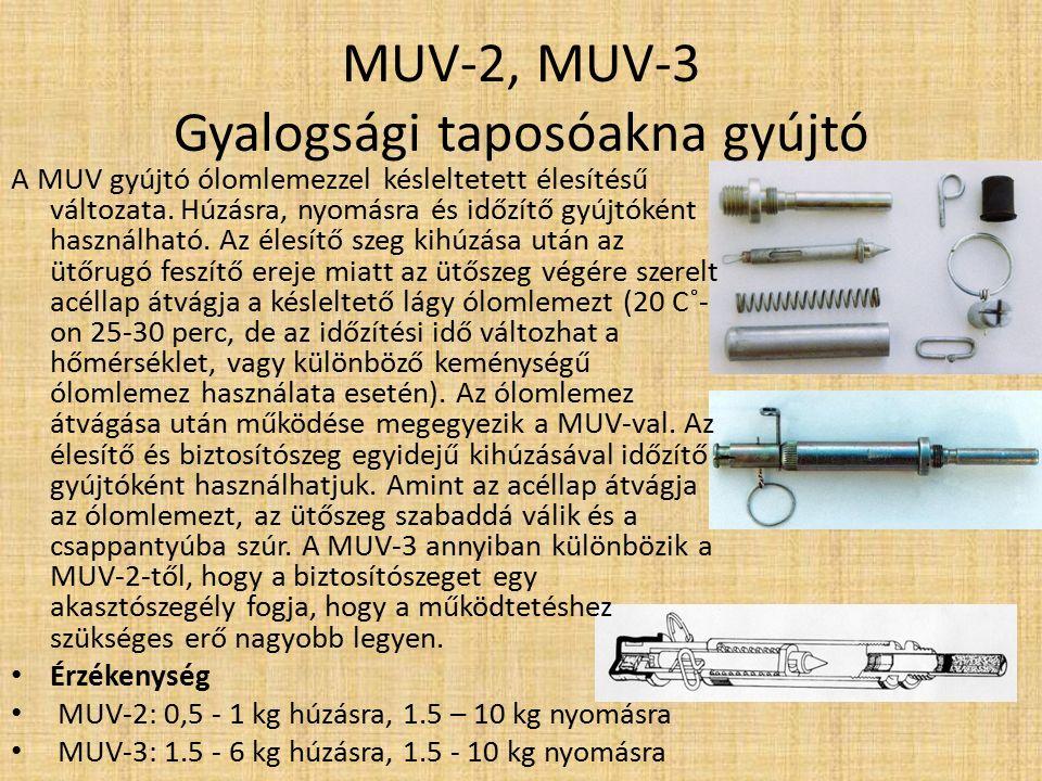 MUV Szovjet, húzásra, nyomásra, vagy feszítő erő megszűnésekor működő gyújtószerkezet.