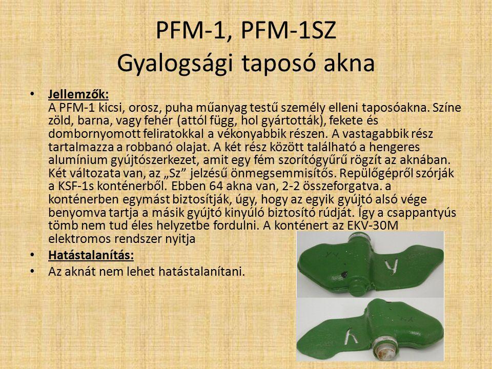 PFM-1, PFM-1SZ Gyalogsági taposó akna VGM-572 gyújtószerkezet Biztosítva, Élesítve, Önmegsemmisítéskor, Rálépéskor
