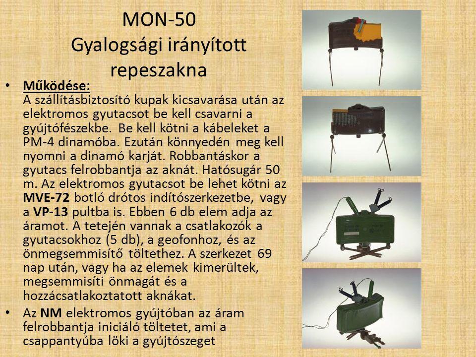 MON-50 Gyalogsági irányított repeszakna Jellemzők: A MON-50 (Minnoye Oskolochonym Napraveniem ) egy szovjet, gyalogság elleni irányított repeszakna.