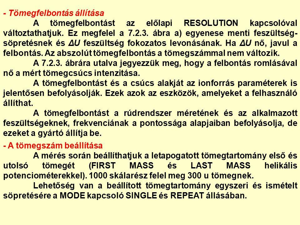 - Tömegfelbontás állítása A tömegfelbontást az előlapi RESOLUTION kapcsolóval változtathatjuk.