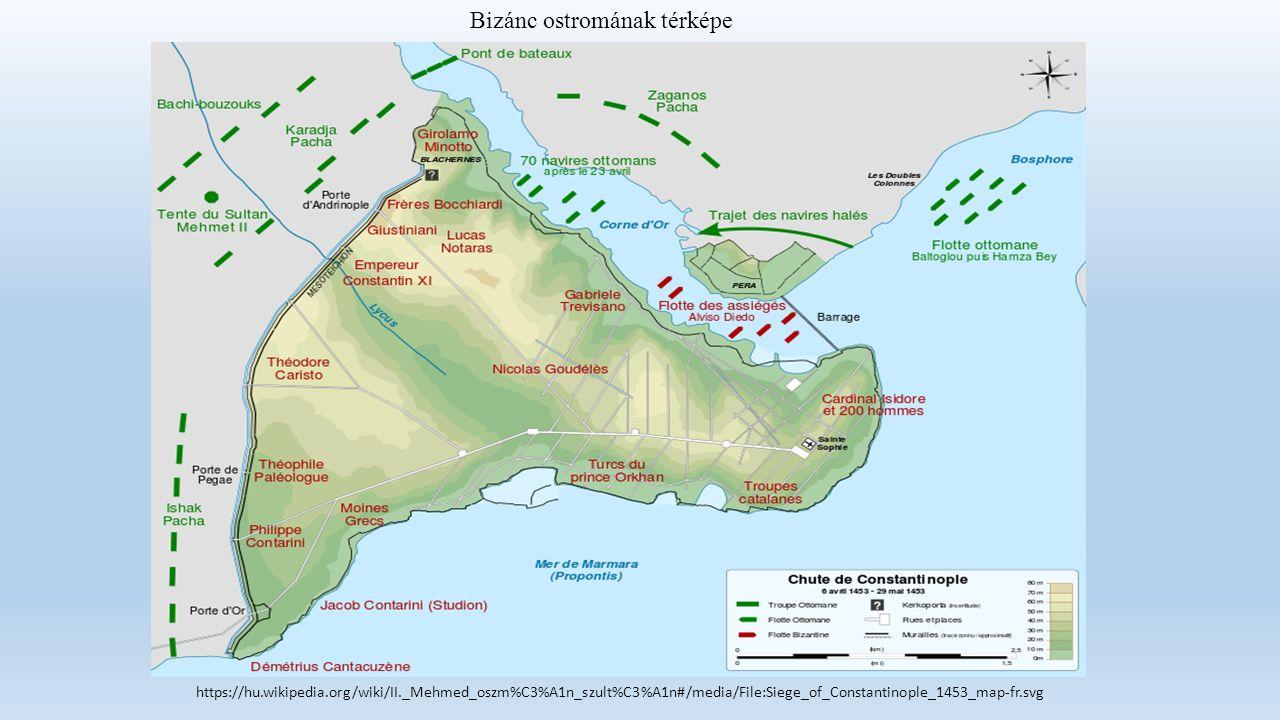 https://hu.wikipedia.org/wiki/II._Mehmed_oszm%C3%A1n_szult%C3%A1n#/media/File:Siege_of_Constantinople_1453_map-fr.svg Bizánc ostromának térképe