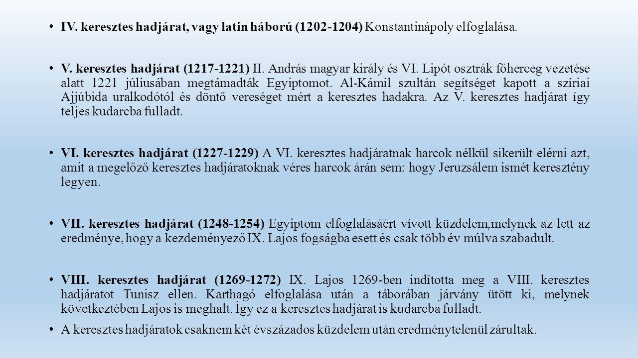 IV. keresztes hadjárat, vagy latin háború (1202-1204) Konstantinápoly elfoglalása.